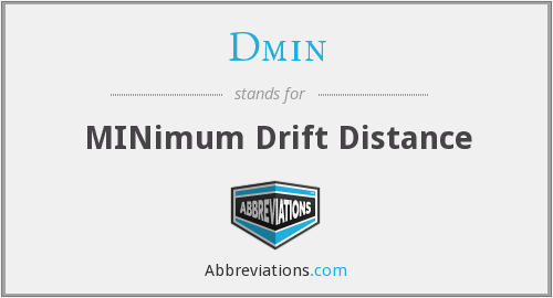 Dmin - MINimum Drift Distance