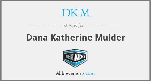 DKM - Dana Katherine Mulder