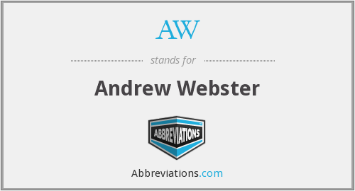 AW - Andrew Webster