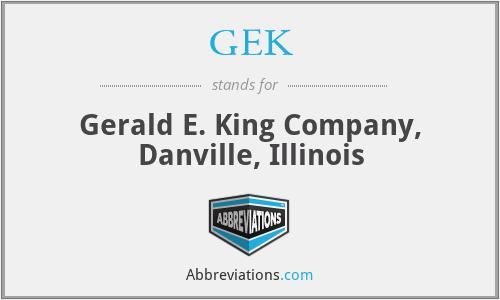 GEK - Gerald E. King Company, Danville, Illinois