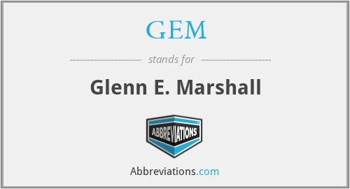 GEM - Glenn E. Marshall