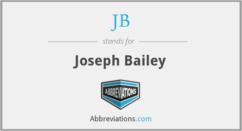 JB - Joseph Bailey