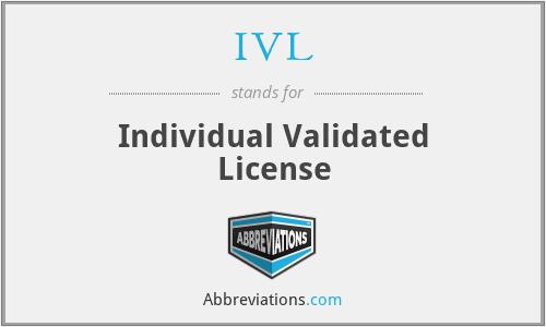 IVL - Individual Validated License
