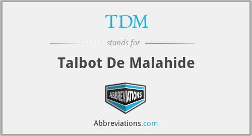 TDM - Talbot De Malahide