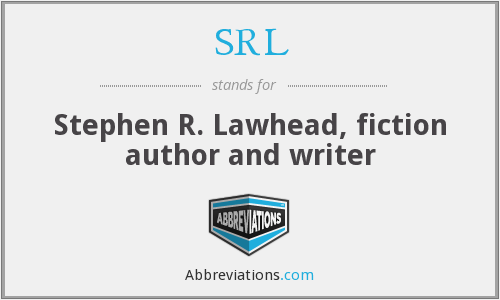 SRL - Stephen R. Lawhead, fiction author and writer