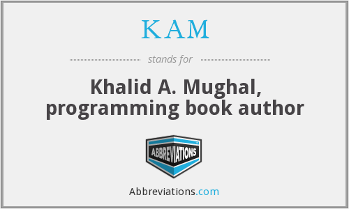 KAM - Khalid A. Mughal, programming book author