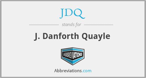 JDQ - J. Danforth Quayle
