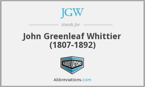 JGW - John Greenleaf Whittier (1807-1892)