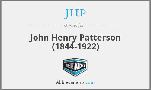 JHP - John Henry Patterson (1844-1922)