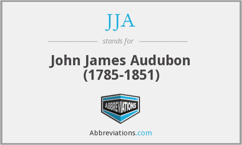 JJA - John James Audubon (1785-1851)