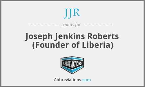 JJR - Joseph Jenkins Roberts (Founder of Liberia)
