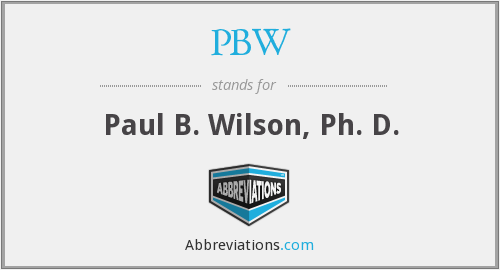 PBW - Paul B. Wilson, Ph. D.