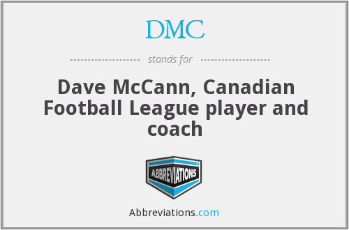 DMC - Dave McCann, Canadian Football League player and coach