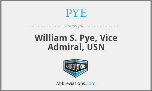 PYE - William S. Pye, Vice Admiral, USN