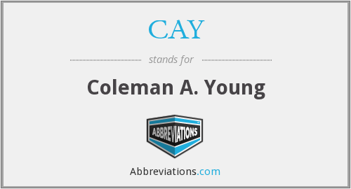 CAY - Coleman A. Young