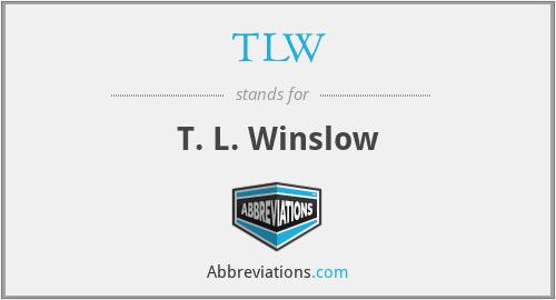 TLW - T. L. Winslow