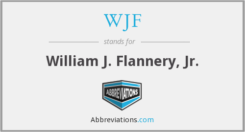 WJF - William J. Flannery, Jr.