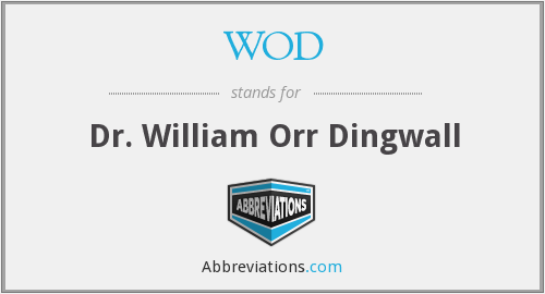 WOD - Dr. William Orr Dingwall