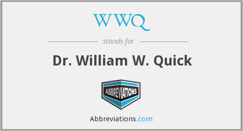 WWQ - Dr. William W. Quick