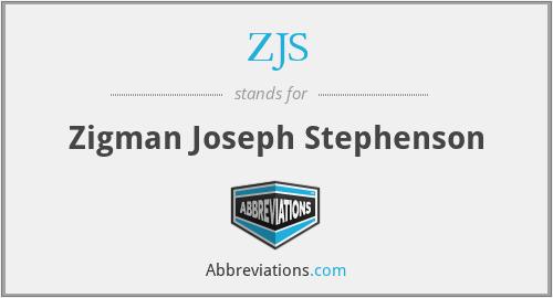 ZJS - Zigman Joseph Stephenson