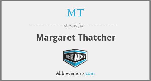 MT - Margaret Thatcher