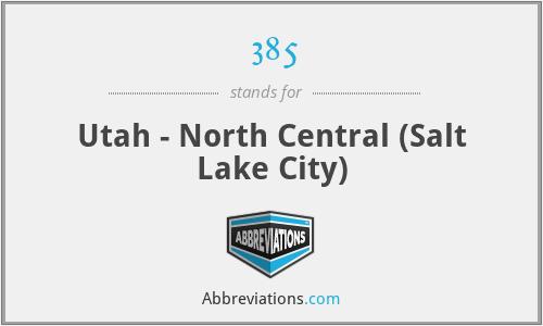 385 - Utah - North Central (Salt Lake City)