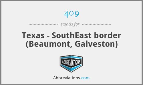 409 - Texas - SouthEast border (Beaumont, Galveston)