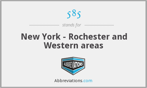 585 - New York - Rochester and Western areas