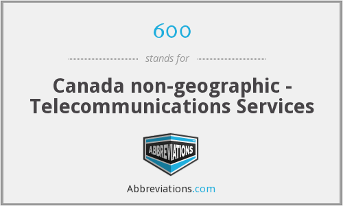 600 - Canada non-geographic - Telecommunications Services