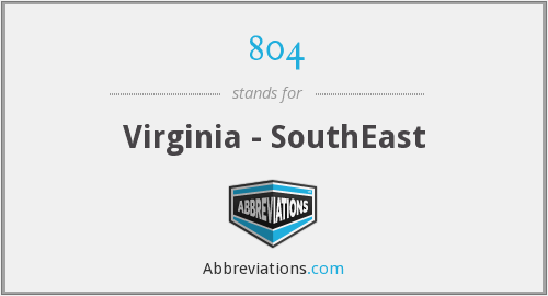 What does 804 stand for?