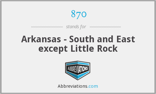 870 - Arkansas - South and East except Little Rock