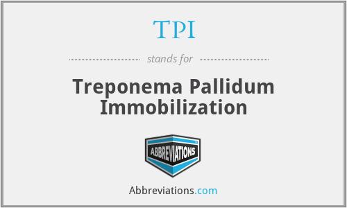 TPI - Treponema Pallidum Immobilization