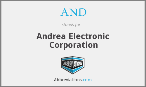 AND - Andrea Electronic Corporation