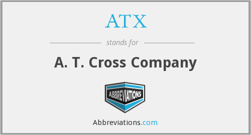 ATX - A. T. Cross Company