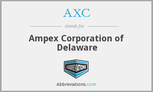 AXC - Ampex Corporation of Delaware