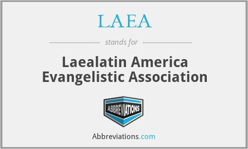 LAEA - Laealatin America Evangelistic Association