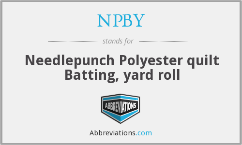 NPBY - Needlepunch Polyester quilt Batting, yard roll