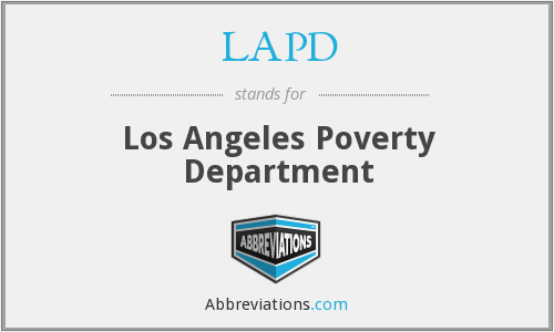 LAPD - Los Angeles Poverty Department