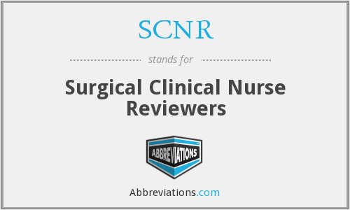 SCNR - Surgical Clinical Nurse Reviewers