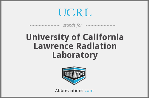 UCRL - University of California Lawrence Radiation Laboratory