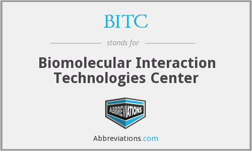 BITC - Biomolecular Interaction Technologies Center