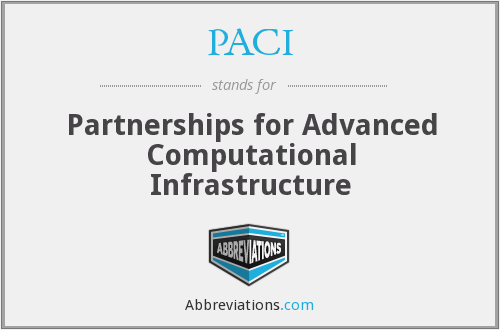 PACI - Partnerships for Advanced Computational Infrastructure