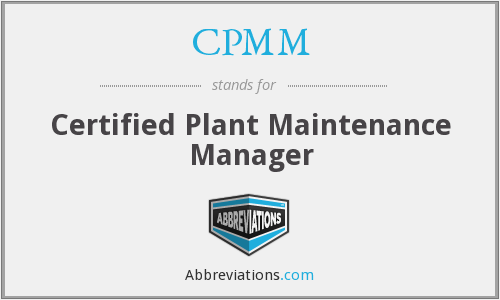 CPMM - Certified Plant Maintenance Manager