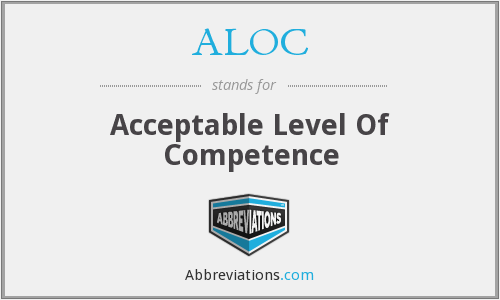 ALOC - Acceptable Level Of Competence