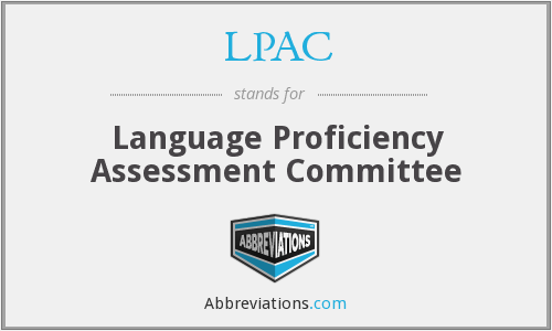LPAC - Language Proficiency Assessment Committee
