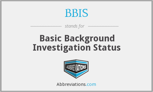 BBIS - Basic Background Investigation Status