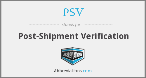 PSV - Post-Shipment Verification