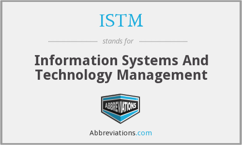 ISTM - Information Systems And Technology Management