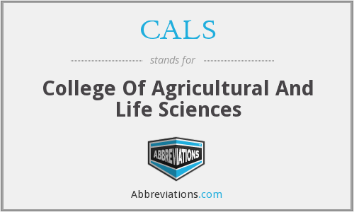 CALS - College Of Agricultural And Life Sciences