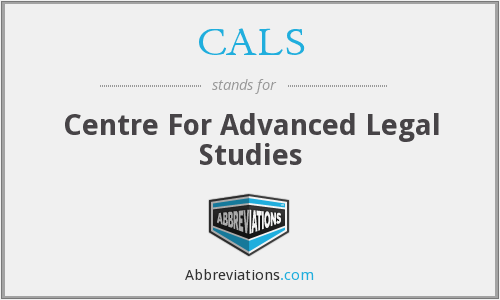 CALS - Centre For Advanced Legal Studies